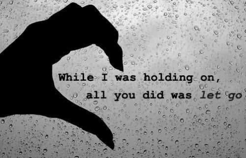 while-i-was-holding-on-all-you-did-was-let-go-breakup-quote-500x321